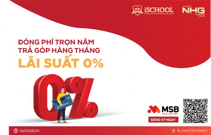 ischool vay Hệ thống ischool và UKA triển khai chính sách đóng học phí trọn năm, trả góp lãi suất 0% hàng tháng